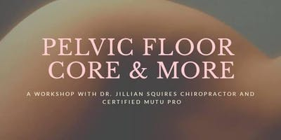 Pelvic Floor, Core & More