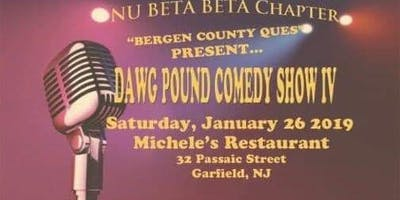 Nu Beta Beta Chapter aka The Bergen County Ques Present...Dawg Pound Comedy Show IV