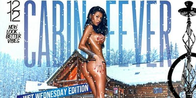 CABIN FEVER FREE PARTY W/$150 BOOTHS ANY BOTTLE @TRANQUILO -FRANK\