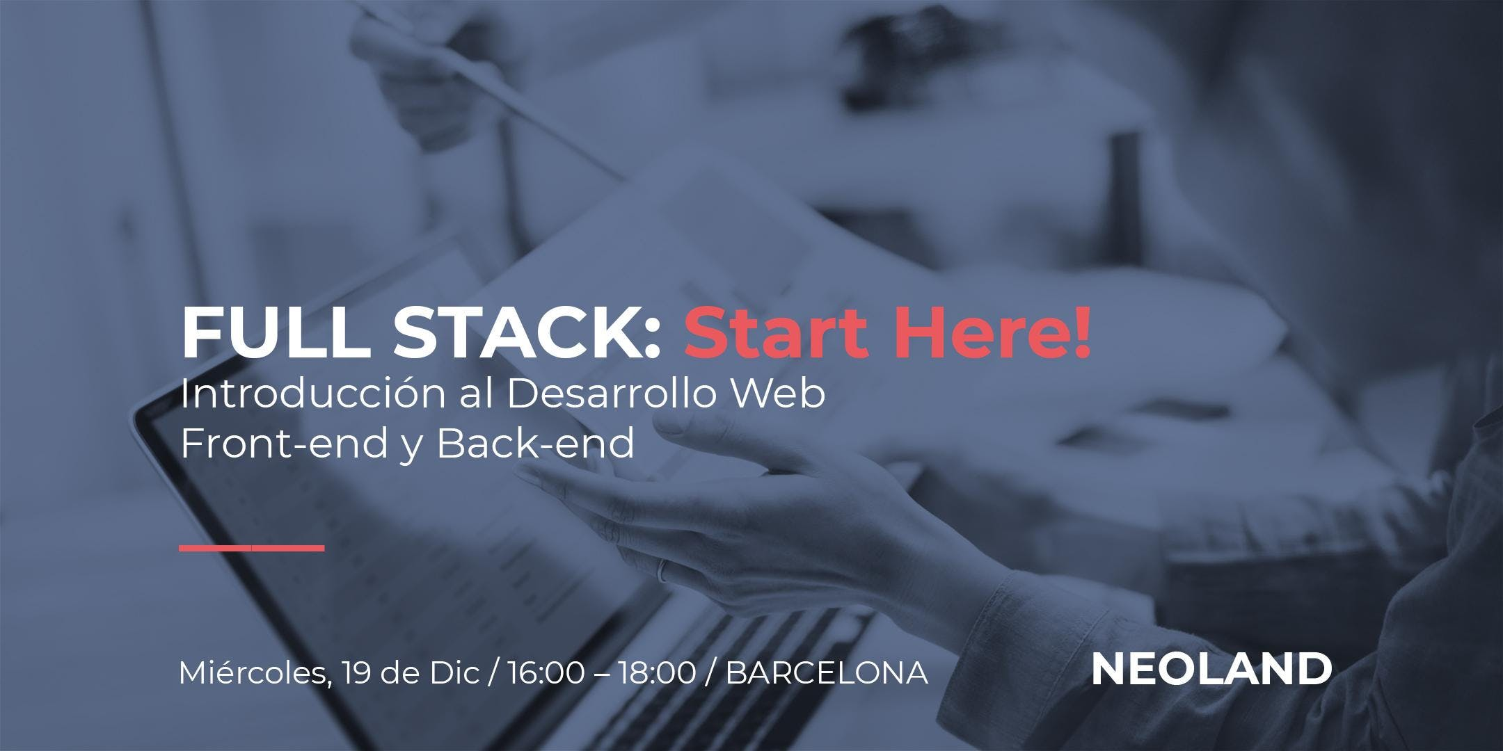 FULL STACK: Start Here! (BCN)