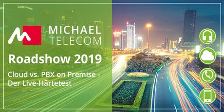 MichaelTelecom Roadshow: Cloud vs. PBX on Premise - Der Live-Härtetest billets