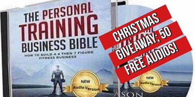50 FREE Audios of The Personal Training Business Bible Xmas Giveaway!