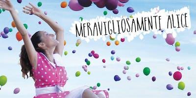 MERAVIGLIOSAMENTE ALICE - Teatro dei Navigli