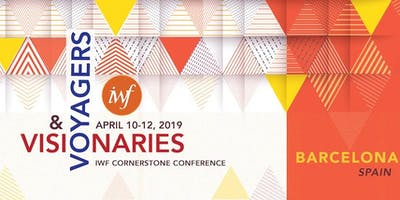 Visionaries & Voyagers - IWF Cornerstone Conference April 2019