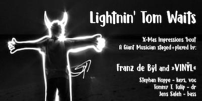 X MAS Impressions - Lightnin Tom Waits - Franz de