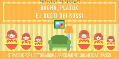 Business Breakfast - Moda e Arredamento: strategie per il mercato russo