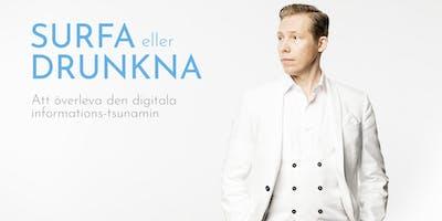 SURFA ELLER DRUNKNA - ATT ÖVERLEVA DEN DIGITALA INFORMATIONS-TSUNAMIN