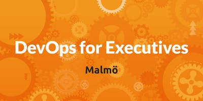 DevOps for Executives - Malmö