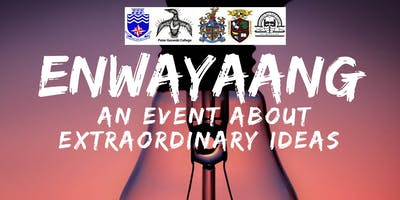 Enwayaang: An event about extraordinary ideas