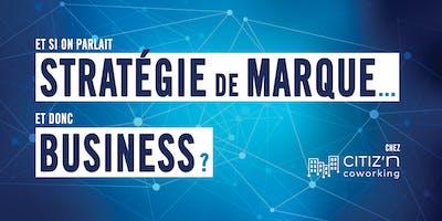 Faites de votre stratégie de marque un levier de croissance efficace !