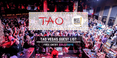 TAO Nightclub - FREE Entry Girls/Guys - Vegas Guest List - #1 Promoters tickets