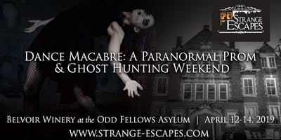 Strange Escapes Presents, Dance Macabre: A Paranormal Prom & Ghost Hunting Retreat