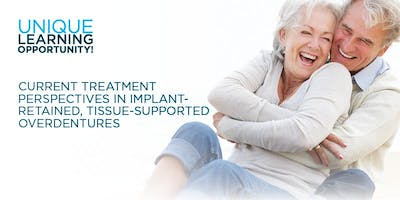 Current Treatment Perspectives in Implant-Retained, Tissue Supported Overdentures - Nov. 8, 2019