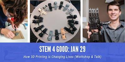 STEM 4 Good: How 3D Printing is Changing Lives (Workshop & Talk)