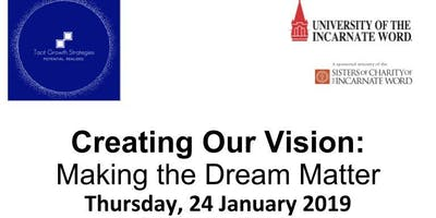 Creating Our Vision: Making The Dream Matter