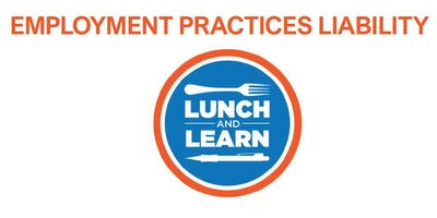 Employment Practices Liability Lunch & Learn