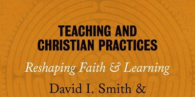 The Vocation and Practice of Christian Education, Prof. David Smith
