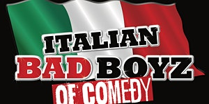 Italian Bad Boyz of Comedy XVII