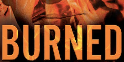 "Discussion and Book Signing with ""Burned"" authors Frank C. Girardot Jr. and Lori Orr Kovach"