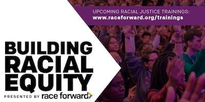Building Racial Equity: Foundations - Washington DC 09/19