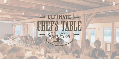 The Rivershed Ultimate Chef's Table - August 28th tickets