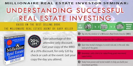 Millionaire Real Estate Investor Seminar: Understanding Successful Real Estate Investing - 2019 tickets