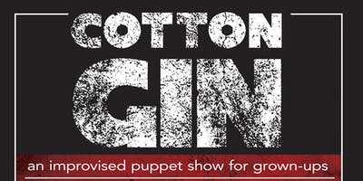 The Cotton Gin: An Improvised Puppet Show for Grown-Ups