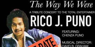 """THE WAY WE WERE\"" A TRIBUTE CONCERT TO RICO J. PUNO"