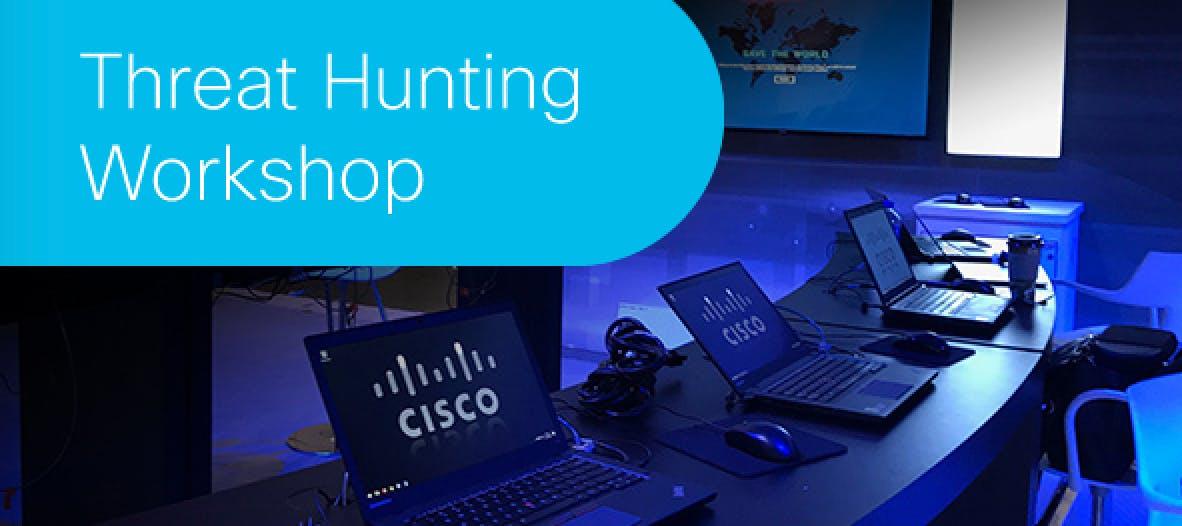 Threat Hunting Workshop Sponsored by Cisco Advanced Threat Solutions Team - San Francisco