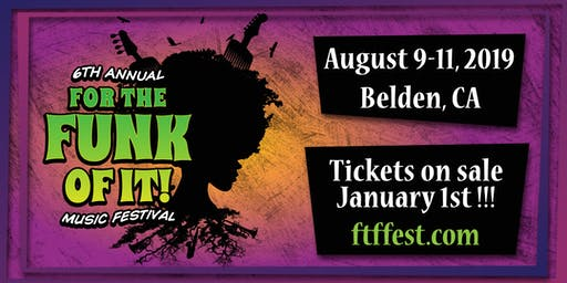 For The Funk Of It Music Festival | Aug 9 - 11th, 2019