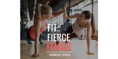 Fit. Fierce. FEMALE (Free) Workout Series