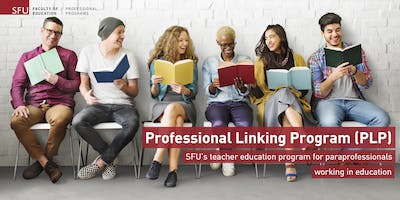 Professional Linking Program (PLP) Information Session - SFU Surrey Campus