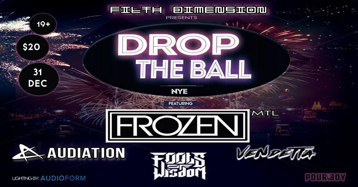 Filth Dimension Presents: Drop the Ball NYE w