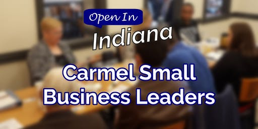 Open In Indiana Carmel Small Business Leaders