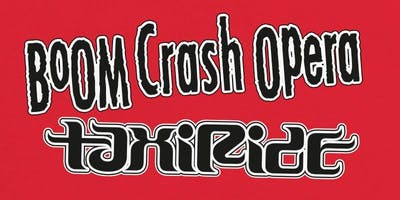 BOOM CRASH OPERA + TAXIRIDE