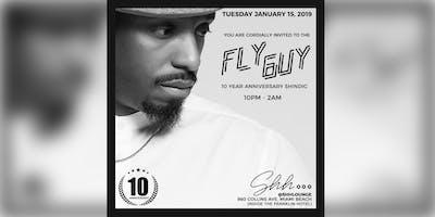 "FLY GUY  ""10TH ANNIVERSARY"" SHINDIG"