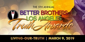 5th Annual Truth Awards Presented by Better Brothers...