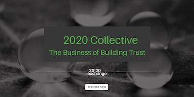 2020 Collective | The Business of Building Trust