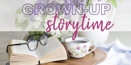 Grown Up Storytime 2019 tickets