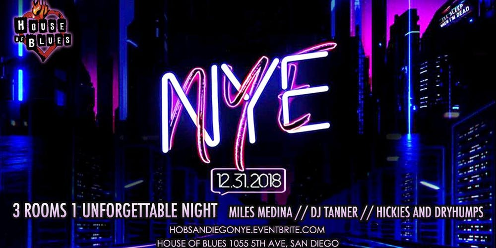 new year s eve 2019 at house of blues san diego with miles medina
