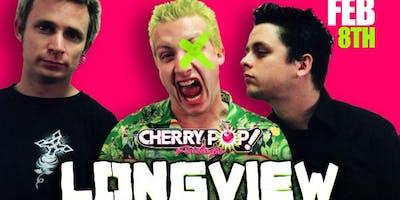 Cherry Pop Fridays presents LONGVIEW (Green Day Tribute) + DJ Billy Vidal