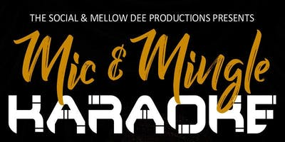 "THE SOCIAL & MELLOW DEE PRODUCTIONS PRESENTS ""MIC & MINGLE"" KARAOKE"