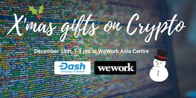 Dash Embassy Thailand & WeWork Crypto Xmas w/ Free