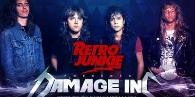 Retro Junkie presents DAMAGE INC (Metallica Tribute) + resident DJ BB HAYES
