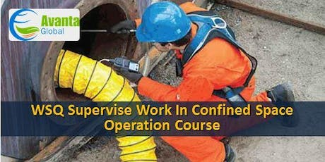 WSQ Supervise Work in Confined Space Operation Course tickets