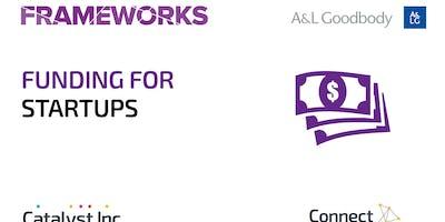 Frameworks Workshop: Funding for Startups