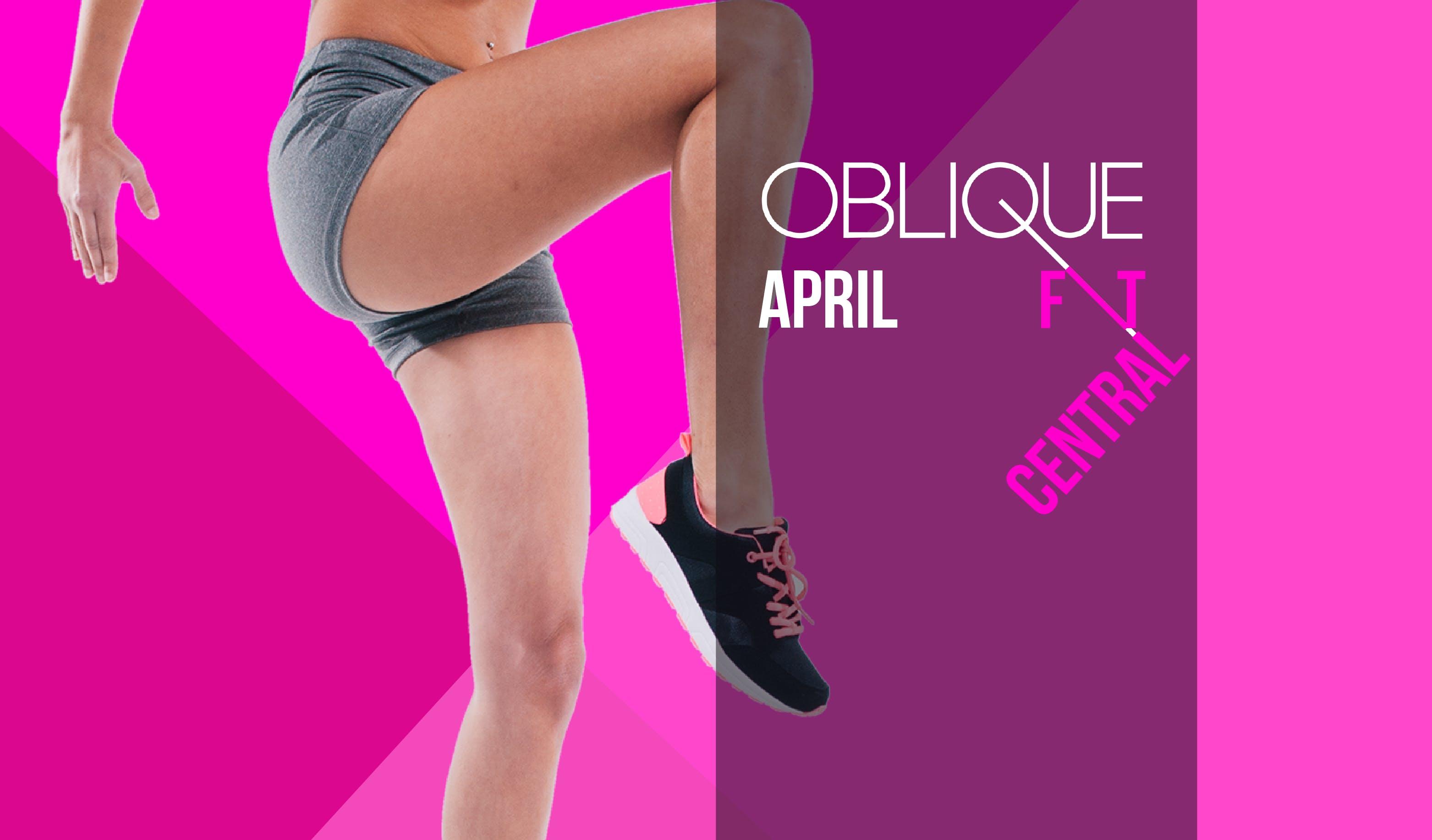 Oblique FIT Central - April