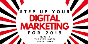 Step Up Your Digital Marketing for 2019