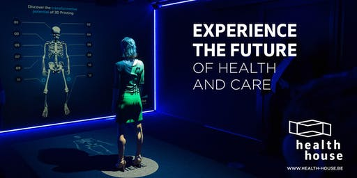 Public Thursday - Health House: Experience the future of healthcare