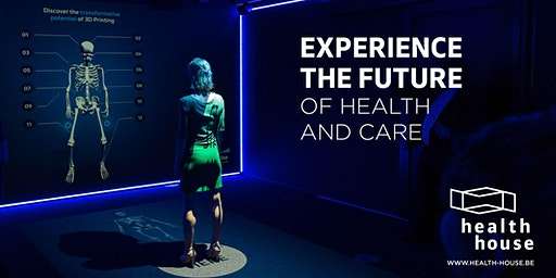 Public Thursday - Health House: Experience the future of healthcare